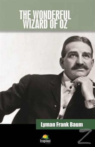 The Wonderful Wizard Of Oz Lyman Frank Baum