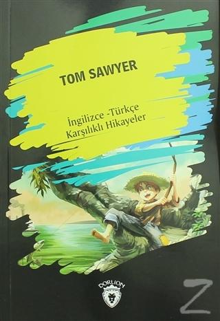 Tom Sawyer (İngilizce Türkçe Karşılıklı Hikayeler)