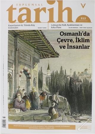 Toplumsal Tarih Dergisi Sayı: 312 Aralık 2019