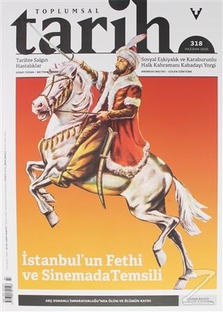 Toplumsal Tarih Dergisi Sayı: 318 Haziran 2020