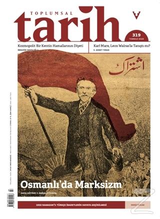 Toplumsal Tarih Dergisi Sayı: 319 Temmuz 2020