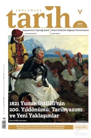 Toplumsal Tarih Dergisi Sayı: 327 Mart 2021 Kolektif