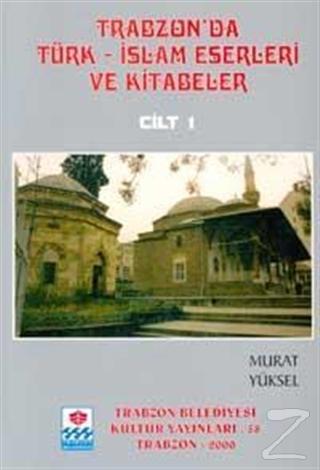 Trabzon'da Türk-İslam Eserleri ve Kitabeler (5 Cilt Takım)