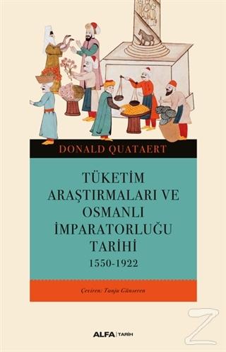 Tüketim Araştırmaları ve Osmanlı İmparatorluğu Tarihi 1550-1922