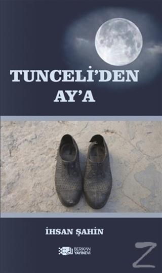 Tunceli'den Ay'a