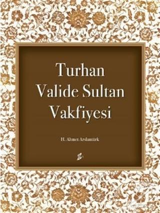 Turhan Valide Sultan Vakfiyesi (Ciltli)