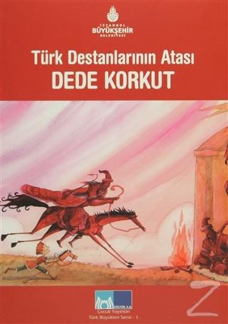 Türk Destanlarının Atası Dede Korkut