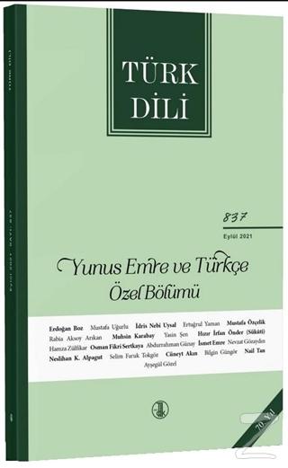 Türk Dili Dergisi Sayı: 837 Eylül 2021 - (Yunus Emre ve Türkçe Özel Bölümü)
