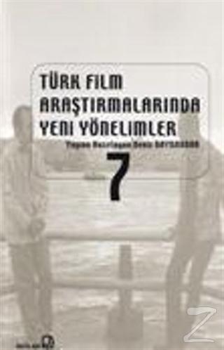 Türk Film Araştırmalarında Yeni Yöntemler 7 %25 indirimli Deniz Bayrak