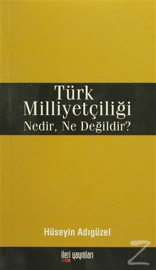 Türk Milliyetçiliği Nedir, Ne Değildir?