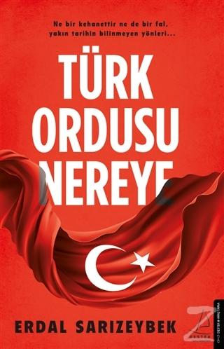 Türk Ordusu Nereye Erdal Sarızeybek