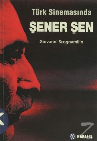 Türk Sinemasında Şener Şen Giovanni Scognamillo