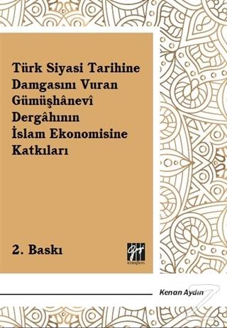 Türk Siyasi Tarihine Damgasını Vuran Gümüşhanevi Dergahının İslam Ekonomisine Katkıları