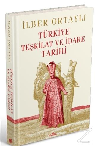 Türkiye Teşkilat ve İdare Tarihi (Ciltli)