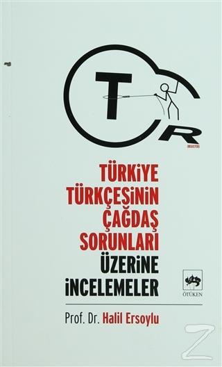 Türkiye Türkçesinin Çağdaş Sorunları Üzerine İncelemeler