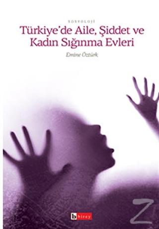 Türkiye'de Aile, Şiddet ve Kadın Sığınma Evleri