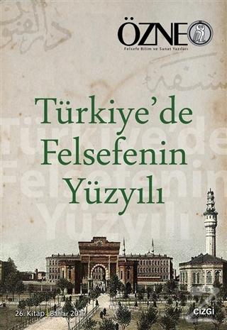 Türkiye'de Felsefenin Yüzyılı - Özne 26. Kitap