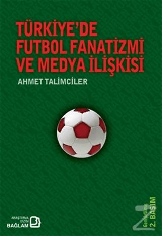 Türkiye'de Futbol Fanatizmi ve Medya İlişkisi