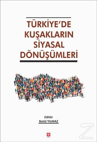 Türkiye'de Kuşakların Siyasal Dönüşümleri