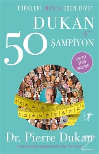 Türkleri Mutlu Eden Diyet Dukan ve 50 Şampiyon