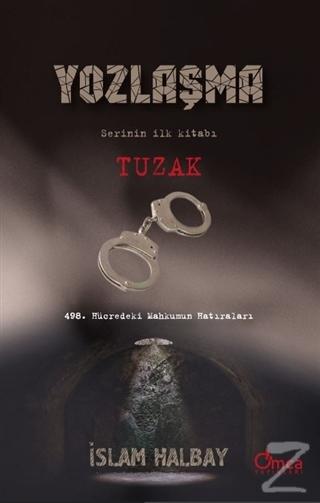 Tuzak - Yozlaşma Serinin İlk Kitabı