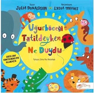 Uğurböceği Tatildeyken Ne Duydu Julia Donaldson