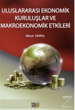 Uluslararası Ekonomik Kuruluşlar ve Makroekonomik Etkileri