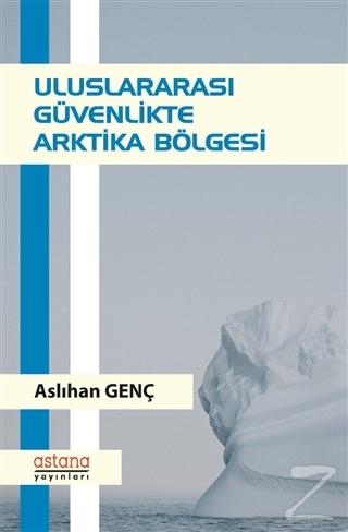 Uluslararası Güvenlikte Arktika Bölgesi