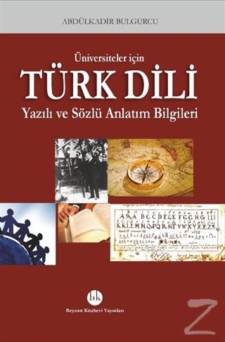 Üniversiteler için Türk Dili Yazılı ve Sözlü Anlatım Bilgileri