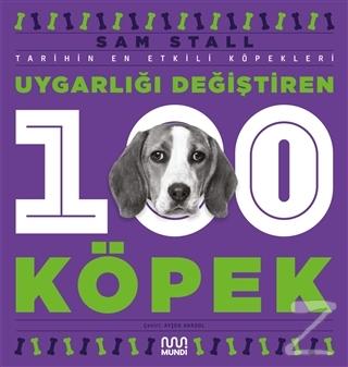 Uygarlığı Değiştiren 100 Köpek