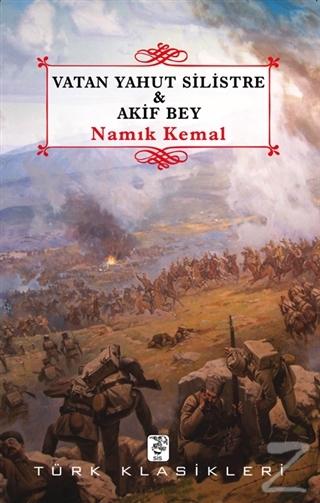 Vatan Yahut Silistre - Akif Bey
