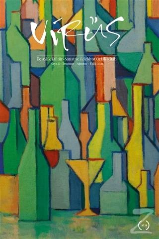 Virüs Üç Aylık Kültür Sanat ve Edebiyat Dergisi Sayı: 8 Temmuz-Ağustos-Eylül 2021