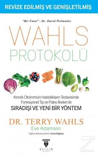 Wahls Protokolü: Kronik Otoimmün Hastalıkların Tedavisinde Fonksiyonel Tıp ve Paleo İlkeleri İle Sıradışı ve Yeni Bir Yöntem (Ciltli)