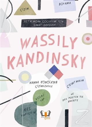 Wassily Kandinsky - Ustalardan Çocuklar İçin Sanat Dersleri