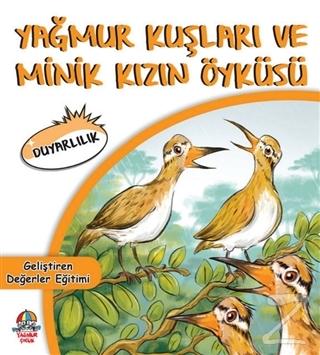 Yağmur Kuşları ve Minik Kızın Öyküsü