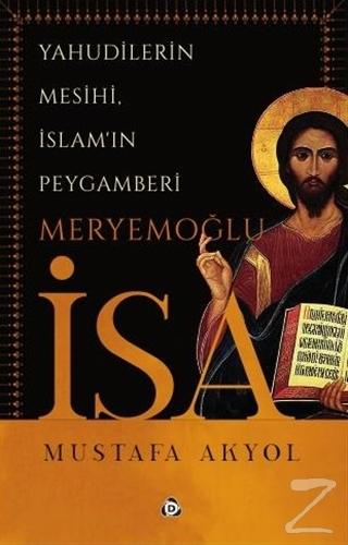 Yahudilerin Mesihi, İslam'ın Peygamberi Meryemoğlu İsa