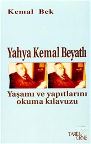 Yahya Kemal Beyatlı Yaşamı ve Yapıtlarını Okuma Kılavuzu