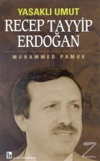 Yasaklı Umut Recep Tayyip Erdoğan