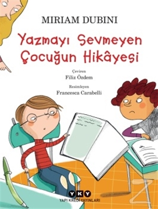 Yazmayı Sevmeyen Çocuğun Hikayesi