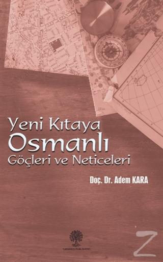 Yeni Kıtaya Osmanlı Göçleri ve Neticeleri