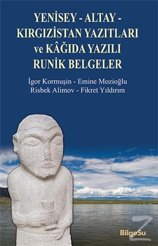 Yenisey-Altay-Kırgızistan Yazıtları ve Kağıda Yazılı Runik Belgeler