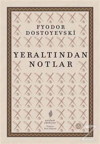 Yeraltından Notlar Fyodor Mihayloviç Dostoyevski