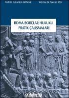 Roma Borçlar Hukuku Pratik Çalışmaları (5. Baskı)