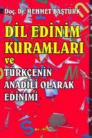 Dil Edinim Kuramları ve Türkçenin Anadili Olarak Edinimi