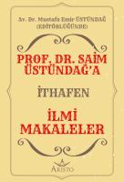 Prof. Dr. Saim Üstündağ'a İthafen İlmi Makaleler