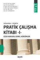 Pratik Çalışma Kitabı – I Ceza Hukuku Genel Hükümler