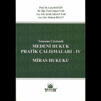 MEDENİ HUKUK PRATİK ÇALIŞMALARI -IV MİRAS HUKUKU (TAMAMI ÇÖZÜMLÜ)