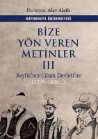 Bize Yön Veren Metinler 3 Beylikten Cihan Devletine (1299-1606...)