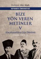 Bize Yön Veren Metinler 5 Alacakaranlıkta Gün Dönümü (1606-1923...)