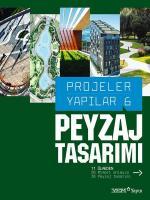 Projeler Yapılar 6: Peyzaj Tasarımı